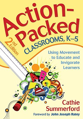 Action-Packed Classrooms, K-5 By Summerford, Cathie/ Ratey, John Joseph (FRW)