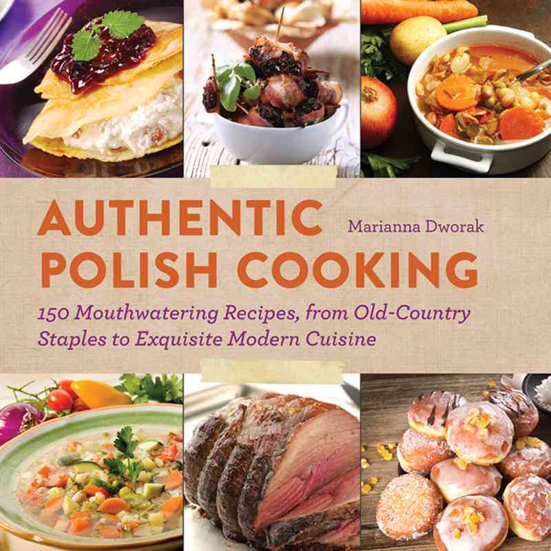 Authentic Polish Cooking By Dworak, Marianna Elia (EDT)